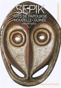 Sepik : arts de Papouasie Nouvelle-Guinée