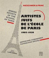 Artistes juifs de l'école de Paris : 1905-1939 = Jewish artists of the school of Paris : 1905-1939