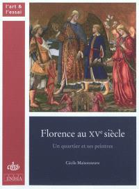 Florence au XVe siècle : un quartier et ses peintres