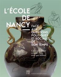 L'Ecole de Nancy face aux questions politiques et sociales de son temps : ceux qui vivent, ce sont ceux qui luttent