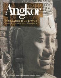 Angkor, naissance d'un mythe : Louis Delaporte et le Cambodge