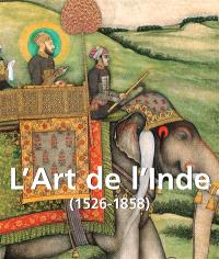 L'art de l'Inde : l'Empire moghol