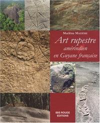 Art rupestre amérindien en Guyane française