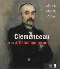 Clemenceau et les artistes modernes : Manet, Monet, Rodin... : exposition, Les Lucs-sur-Boulogne, Historial de la Vendée, du 8 décembre 2013 au 2 mars 2014