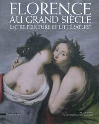 Florence au Grand Siècle : entre peinture et littérature