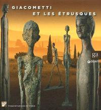 Giacometti et les Etrusques : exposition, Pinacothèque de Paris, du 16 septembre 2011 au 8 janvier 2012