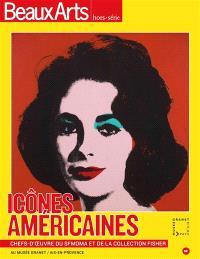 Icônes américaines : chefs-d'oeuvre du SFMOMA et de la collection Fisher : au musée Granet, Aix-en-Provence