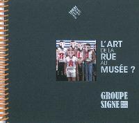L'art de la rue au musée ? : Groupe Signe, 1971-1974 : exposition, Monaco, Nouveau musée national, villa Paloma, du 21 avril au 17 juin 2012
