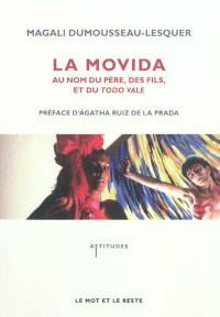 La Movida : au nom du père, des fils et du todo vale