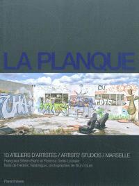 La planque : 13 ateliers d'artistes, Marseille = Artists'studios : Marseille