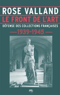 Le front de l'art : défense des collections françaises : 1939-1945