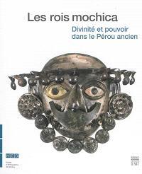 Les rois mochica : divinité et pouvoir dans le Pérou ancien : exposition, Genève, Musée d'ethnographie, du 31 octobre 2014 au 3 mai 2015
