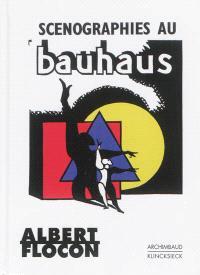 Scénographies au Bauhaus : Dessau, 1927-1930 : hommage à Oskar Schlemmer en plusieurs tableaux