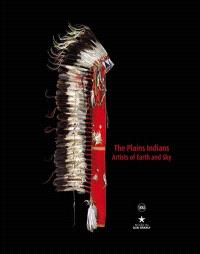The plains Indians : artists of earth and sky