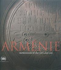 Arménie : impressions d'une civilisation
