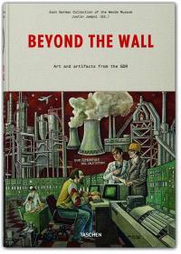 Beyond the wall : art and artifacts from the GDR = Jenseits der Mauer : Kunst und Alltagagegenstande aus der DGR