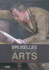 Bruxelles, capitale des arts : de Victor Hugo à René Magritte