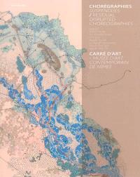 Chorégraphies suspendues : exposition, Carré d'art-Musée d'art contemporain de Nîmes, du 21 février au 27 avril 2014 = Residual disrupted choreographies
