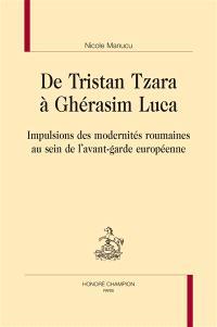 De Tristan Tzara à Ghérasim Luca : impulsions des modernités roumaines au sein de l'avant-garde européenne