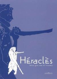Héraclès, héros grec aux 12 travaux : exposition, Boulogne-sur-Mer, Château-Musée, 22 juil.-30 oct. 2006