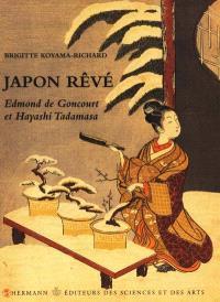 Japon rêvé : Edmond de Goncourt et Hayashi Tadamasa