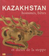 Kazakhstan : hommes, bêtes et dieux de la steppe : exposition, Paris, Musée Guimet, 29 octobre 2010-31 janvier 2011