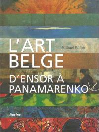 L'art belge : d'Ensor à Panamarenko : 1880-2000