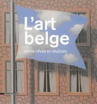 L'art belge : entre rêves et réalités : collection du Musée d'Ixelles, Bruxelles