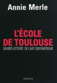L'école de Toulouse : grands acteurs de l'art contemporain : 2010-2011
