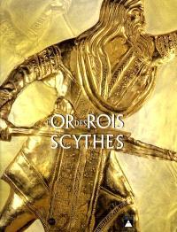 L'or des rois scythes : exposition, Paris, Galeries nationales du Grand Palais, 25 sept.-31 déc. 2001