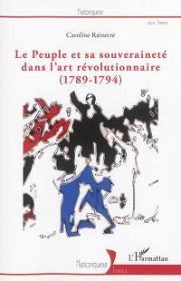 Le peuple et sa souveraineté dans l'art révolutionnaire : 1789-1794