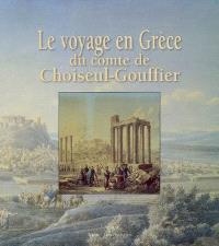 Le voyage en Grèce du comte de Choiseul-Gouffier : exposition, musée Calvet, Avignon, 30 juin-5 novembre 2007