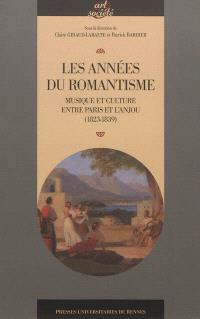 Les années du romantisme : musique et culture entre Paris et l'Anjou : 1823-1839