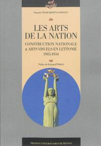 Les arts de la nation : construction nationale & arts visuels en Lettonie : 1905-1934