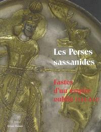Les Perses sassanides : fastes d'un empire oublié (224-642) : exposition, Musée Cernuschi, Musée des arts de l'Asie de la Ville de Paris, 15 septembre-30 décembre 2006