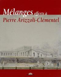 Mélanges offerts à Pierre Arizzoli-Clémentel