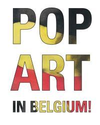 Pop art in Belgium ! : un coup de foudre : exposition, Bruxelles, ING Art Center, du 15 octobre 2015 au 15 février 2016