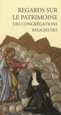 Regards sur le patrimoine des congrégations religieuses