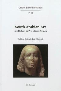South Arabian art : art history in pre-islamic Yemen
