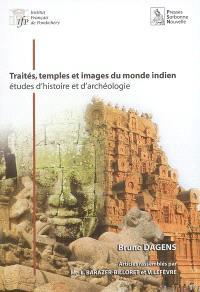 Traités, temples et images du monde indien : études d'histoire et d'archéologie