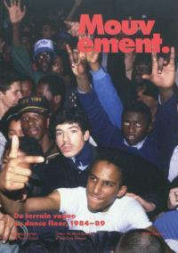 Mouvement : du terrain vague au dance floor, 1984-89