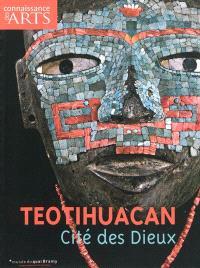 Teotihuacan, cité des dieux