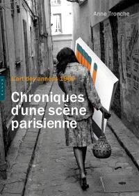 L'art des années 1960 : chroniques d'une scène parisienne