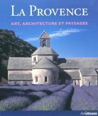 La Provence : art, architecture et paysages