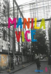 Manila Vice : exposition, Sète, Musée international des arts modestes, 13 avril au 22 septembre 2013