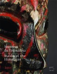 Masques de l'Himalaya = Masks of the Himalayas