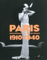 Paris 1910-1940 : une capitale au-dessus du volcan