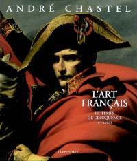L'art français. Volume 4, Le temps de l'éloquence : 1775-1825