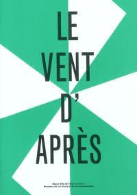 Le vent d'après : exposition, Paris, École nationale supérieure des beaux-arts de Paris, du 27 mai au 10 juillet 2011