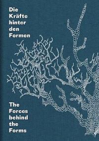 Die Kräfte hinter den Formen = The forces behind the forms